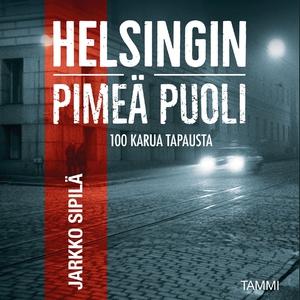 Helsingin pimeä puoli (ljudbok) av Jarkko Sipil