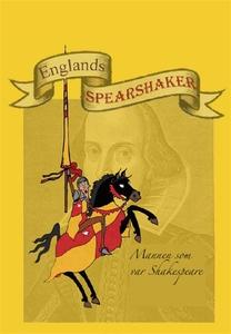 Englands Spearshaker - Mannen som var Shakespea