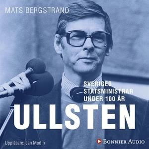 Sveriges statsministrar under 100 år. Ola Ullst