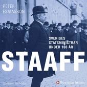 Sveriges statsministrar under 100 år. Karl Staaff