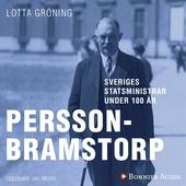Sveriges statsministrar under 100 år / Axel Pehrson-Bramstorp