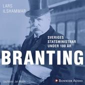 Sveriges statsministrar under 100 år / Hjalmar Branting