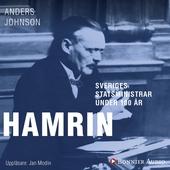 Sveriges statsministrar under 100 år / Felix Hamrin