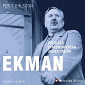 Sveriges statsministrar under 100 år. C G Ekman