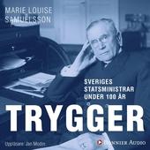 Sveriges statsministrar under 100 år / Ernst Trygger