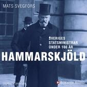 Sveriges statsministrar under 100 år / Hjalmar Hammarskjöld