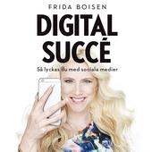 Digital succé - Så lyckas du med sociala medier