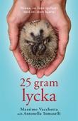 25 gram lycka: Ninna - en liten igelkott med ett stort hjärta