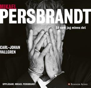 Mikael Persbrandt : Så som jag minns det (ljudb