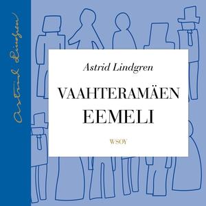 Vaahteramäen Eemeli (ljudbok) av Astrid Lindgre