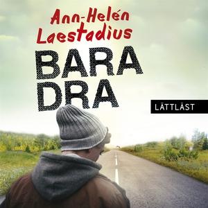 Bara dra (ljudbok) av Ann-Helén Laestadius