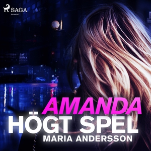 Amanda - högt spel (ljudbok) av Maria Andersson