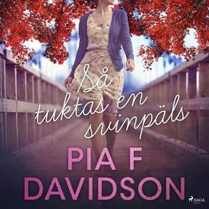 Så tuktas en svinpäls (ljudbok) av Pia F Davids