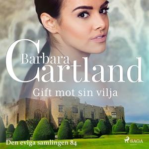 Gift mot sin vilja (ljudbok) av Barbara Cartlan