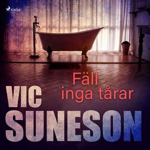 Fäll inga tårar (ljudbok) av Vic Suneson