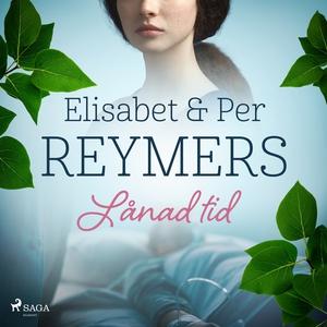 Lånad tid (ljudbok) av Elisabeth och Per Reymer
