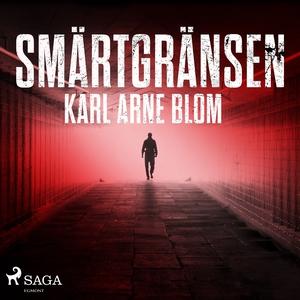 Smärtgränsen (ljudbok) av Karl Arne Blom