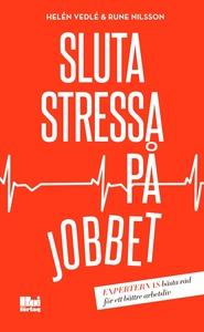 Sluta stressa på jobbet (e-bok) av Rune Nilsson