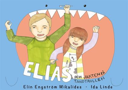 Elias och jakten på tandtrollen (e-bok) av Elin