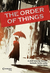 The Order of Things (e-bok) av Lupina Ojala