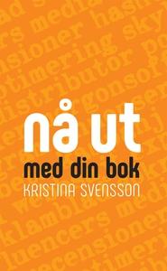 Nå ut med din bok (e-bok) av Kristina Svensson