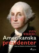 Amerikanska presidenter : drag ur Förenta staternas historia