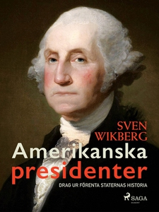 Amerikanska presidenter : drag ur Förenta state