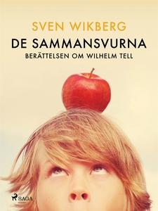 De sammansvurna : berättelsen om Wilhelm Tell (