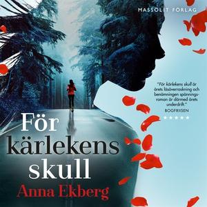 För kärlekens skull (ljudbok) av Anna Ekberg