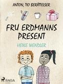 Fru Erdmanns present