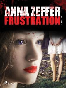 Frustration (e-bok) av Anna Zeffer
