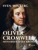 Oliver Cromwell : monarken utan krona