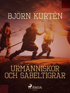 Urmänniskor och sabeltigrar (e-bok) av Björn Ku