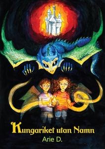 Kungariket utan Namn (e-bok) av Arie D.