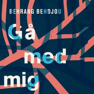 Gå med mig (ljudbok) av Behrang Behdjou