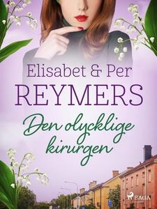 Den olycklige kirurgen (e-bok) av Per Reymers,