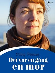 Det var en gång en mor (e-bok) av Erling Poulse