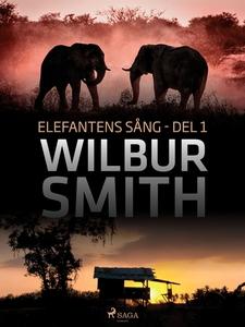 Elefantens sång del 1 (e-bok) av Wilbur Smith