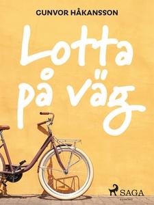 Lotta på väg (e-bok) av Gunvor Håkansson