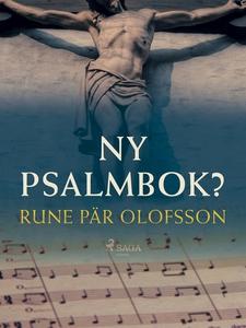 Ny psalmbok? (e-bok) av Rune Pär Olofsson
