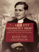 """""""--- och ett oändligt hem"""" (om Anders Frostenson och hans väg till den nya psalmen)"""