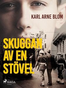 Skuggan av en stövel (e-bok) av Karl Arne Blom