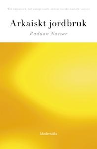 Arkaiskt jordbruk (e-bok) av Raduan Nassar