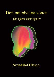 Den omedvetna zonen: Din hjärnas hemliga liv (e
