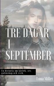 Tre dagar i september (e-bok) av Luna Miller