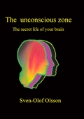 The unconscious zone: The secret life of your brain