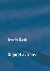 Odjuret av kaos: Staven (e-bok) av Tero Hollant