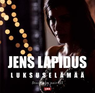 Luksuselämää (ljudbok) av Jens Lapidus