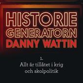 Historiegeneratorn - Allt är tillåtet i krig och skolpolitik