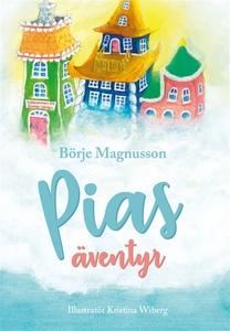 Pias Äventyr (e-bok) av Börje Magnusson